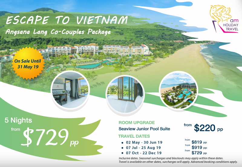 ESCAPE TO VIETNAM - A great offering from AM Holiday Travel  starting at only $729. Angsana Lang Co resort warmly welcomes you to the heart of adventure and discovery, amidst the azure-blue waters of the East Sea and the emerald green forests of the Truong Son mountain range at Laguna Lang Co